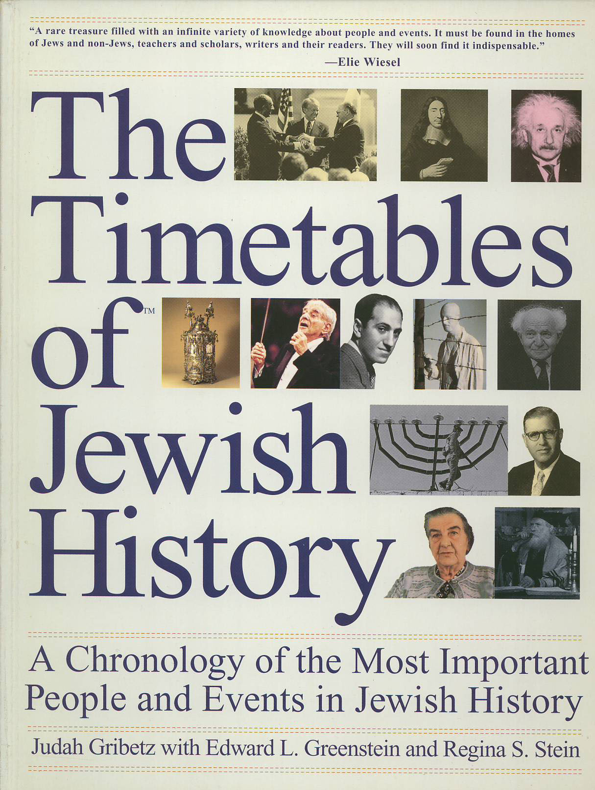 The Timetables of Jewish History: A Chronology of the Most Important People and Events in Jewish History Judah Gribetz