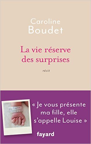 La vie réserve des surprises  by  Caroline Boudet