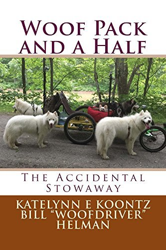 Woof Pack and a Half: The Accidental Stowaway (Road Trippin with the WooFPak Book 1)  by  Bill Helman