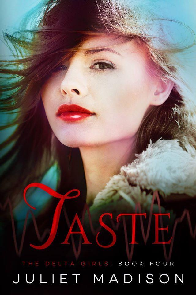 Taste (The Delta Girls #4)  by  Juliet Madison