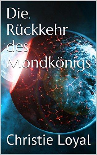 Die Rückkehr des Mondkönigs (Die Amulette des Lebens 2)  by  Christie Loyal