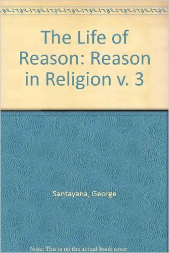 Reason in Religion George Santayana