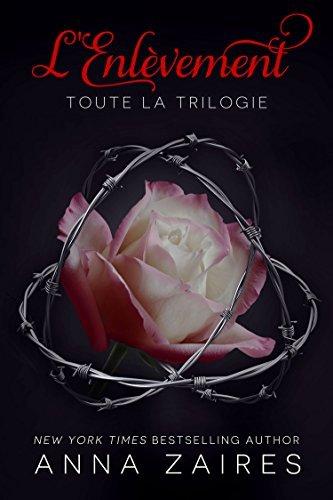 LEnlèvement: Toute la Trilogie Anna Zaires