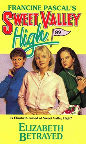 Elizabeth Betrayed (Sweet Valley High Book 89) Francine Pascal