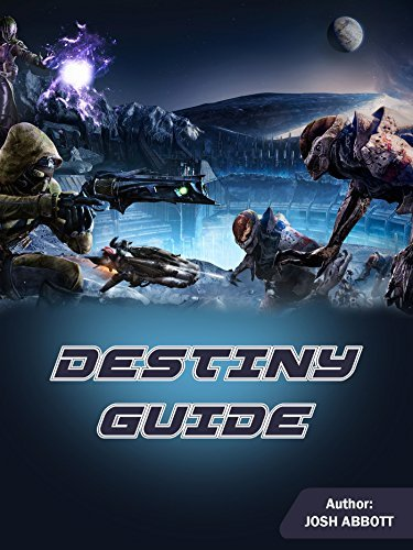 Destiny Guide  by  Josh Abbott