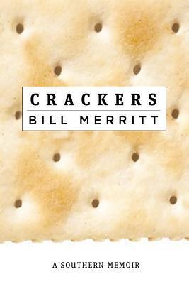 Crackers: A Southern Memoir  by  Bill Merritt
