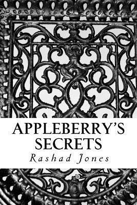 Appleberrys Secrets: The Legend Cometh  by  Rashad a Jones