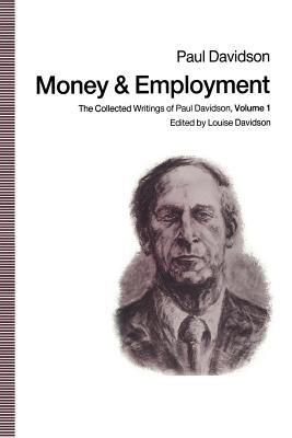 Money and Employment: The Collected Writings of Paul Davidson, Volume 1 Paul Davidson