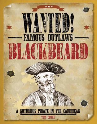 Blackbeard: A Notorious Pirate in the Caribbean Tim Cooke