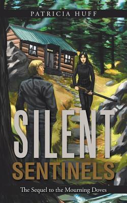 Silent Sentinels: The Sequel to the Mourning Doves Patricia Huff