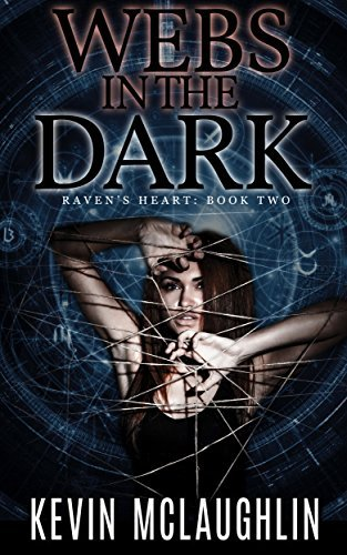 Webs in the Dark: Ravens Heart: Book 2  by  Kevin O. McLaughlin