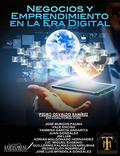 Negocios y Emprendimiento en la Era Digital Pedro Osvaldo Ramírez Hernández