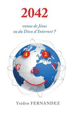 2042 Venue de Jesus Ou Du Dieu DInternet ? Ysidro FERNANDEZ