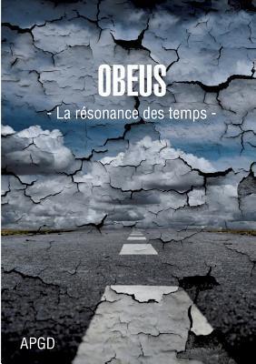 Obeus: La résonance des temps  by  Arnaud Pierre Gérard David