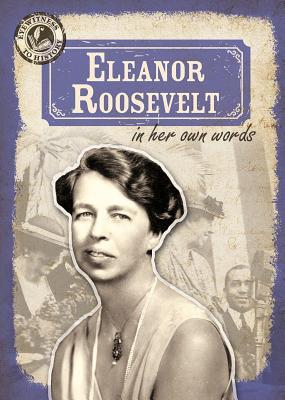 Eleanor Roosevelt in Her Own Words John M Shea