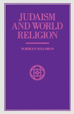 Judaism and World Religion  by  Norman  Solomon