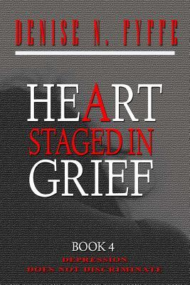 A Heart Staged in Grief  by  Denise N Fyffe