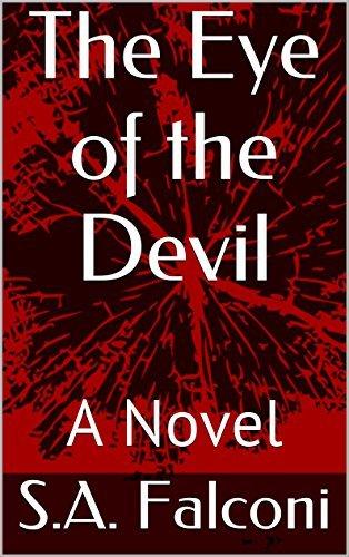 The Eye of the Devil: A Novel S.A. Falconi