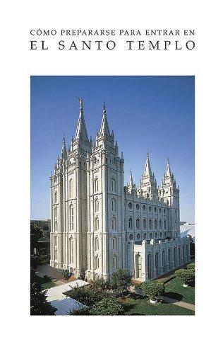 Cómo prepararse para entrar en el Santo Templo La Iglesia de Jesucristo de los Santos de los Últimos Días