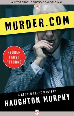 Murder.com  by  Haughton Murphy