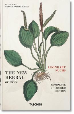 Leonhart Fuchs: The New Herbal of 1543  by  Leonhart Fuchs
