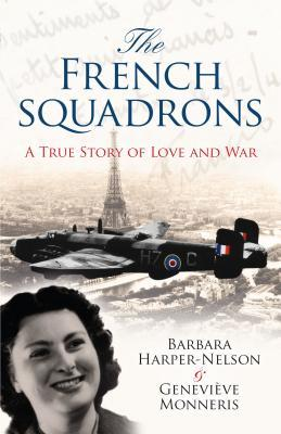 The French Squadron: A True Story of Love and War Barbara Harper-Nelson