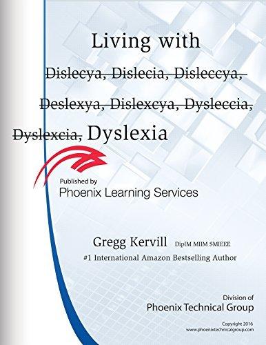 Help Living with (Dislecya, Dislecia, Disleccya, Deslexya, Dislexcya, Dysleccia, Dyslexcia) Dyslexia: Help Living with Dyslexia Gregg Kervill
