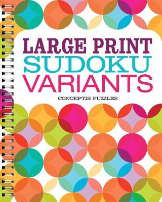 Large Print Sudoku Variants  by  Conceptis Puzzles
