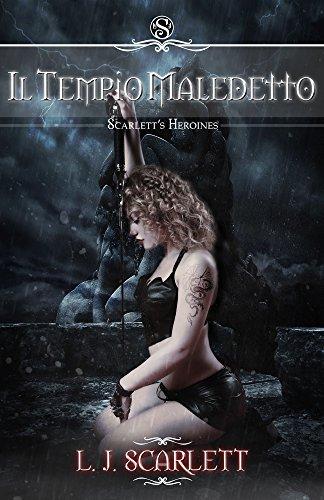 Il Tempio Maledetto (Scarletts Heroines Vol. 3) L.J. Scarlett
