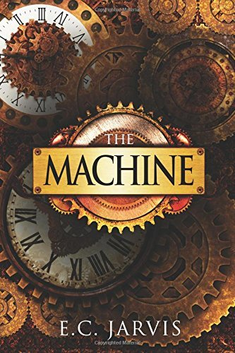 The Machine: Volume 1  by  E.C. Jarvis