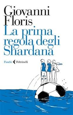 La prima regola degli Shardana  by  Giovanni Floris