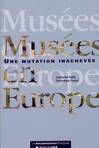 Musées en Europe : une mutation inachevée  by  Catherine Ballé