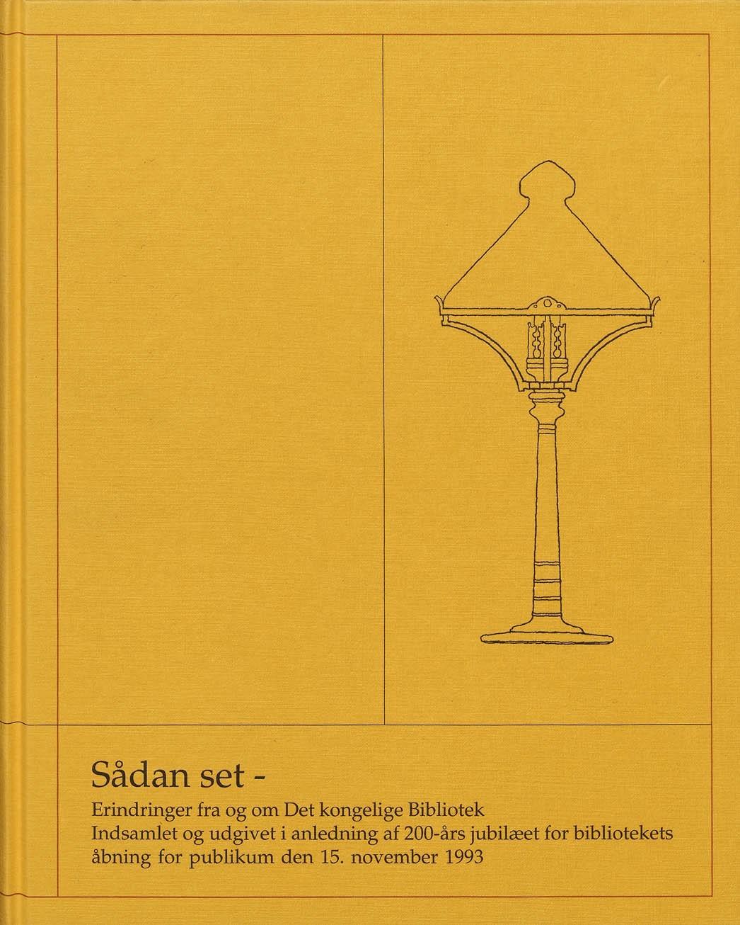Sådan set - : erindringer fra og om Det kongelige Bibliotek  by  Harald Ilsøe