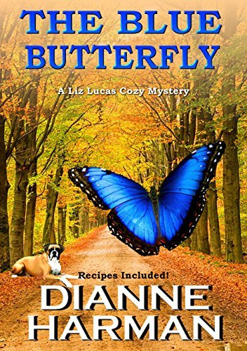 The Blue Butterfly: A Liz Lucas Cozy Mystery  by  Dianne Harman