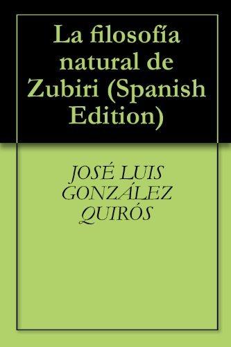 La filosofía natural de Zubiri  by  José Luis González Quirós