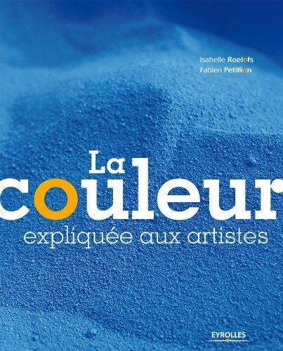 La couleur expliquée aux artistes Isabelle Roelofs