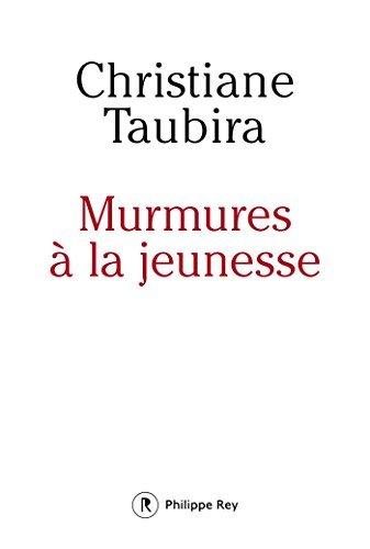 Murmures à la jeunesse Christiane Taubira