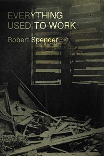 Everything Used to Work Robert Spencer