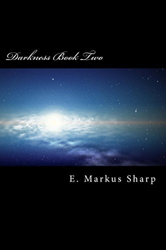 Darkness Book Two: The First Seal  by  E Markus Sharp