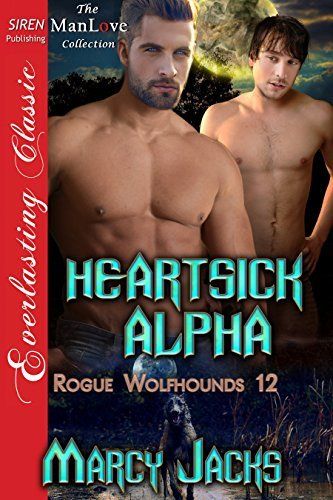 Heartsick Alpha (Rogue Wolfhounds 12)  by  Marcy Jacks
