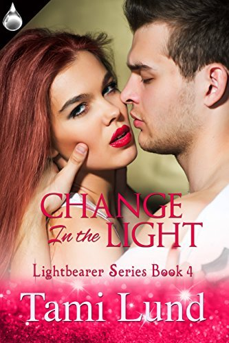 Change In the Light (Lightbearer Book 4) Tami Lund