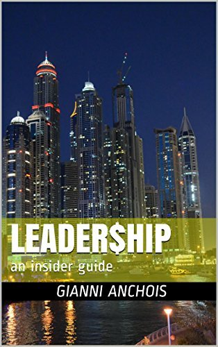 Leader$hip an insider guide  by  Gianni Anchois
