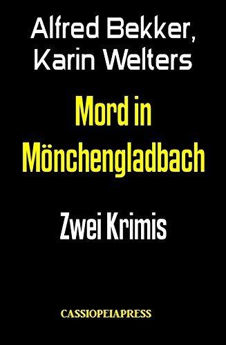 Mord in Mönchengladbach: Zwei Krimis  by  Alfred Bekker