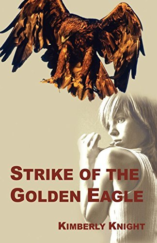 Strike of the Golden Eagle Kimberly  Knight