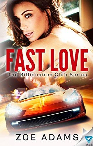 Fast Love (The Billionaires Club Book 3) Zoe Adams