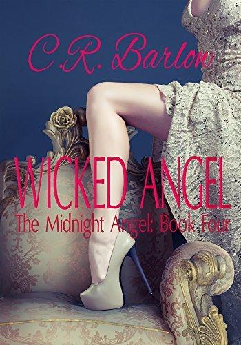 Wicked Angel: An Angel Romance (The Midnight Angel Book 4) C.R. Barlow