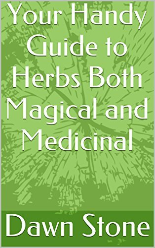 Your Handy Guide to Herbs Both Magical and Medicinal Dawn Stone