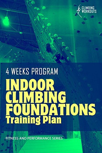 Indoor Climbing Foundations: Training Plan and Technical Guide for Performance David Echeverri