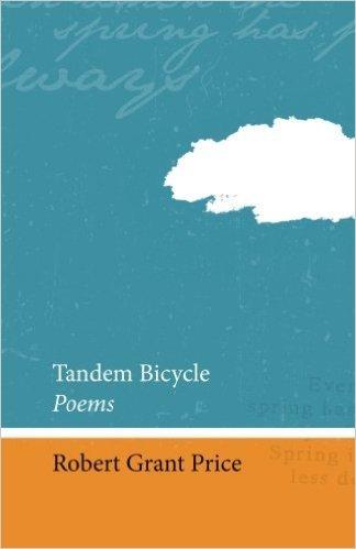 Tandem Bicycle: Poems Robert Grant Price