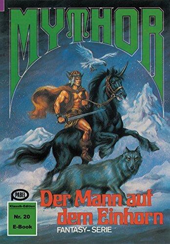 Mythor 20: Der Mann auf dem Einhorn Hans Kneifel